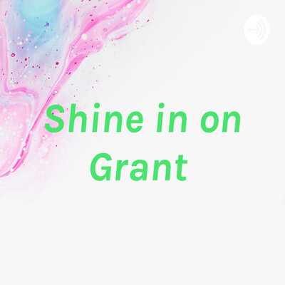 Shine in on Grant