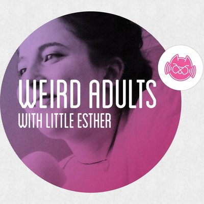 Weird Adults with Little Esther