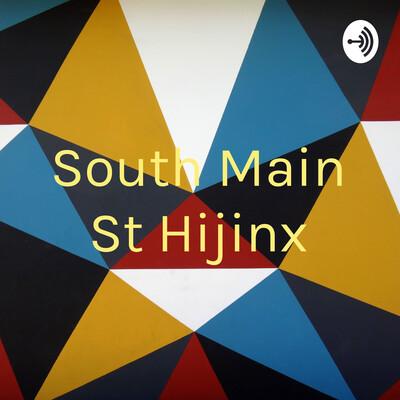 South Main St Hijinx