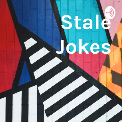 Stale Jokes
