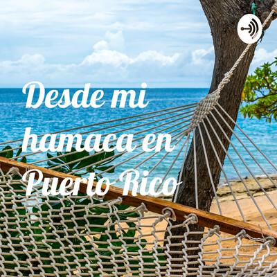 Desde mi hamaca en Puerto Rico