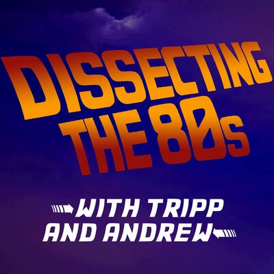 Dissecting The 80s