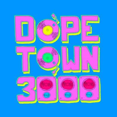 DopeTown 3000