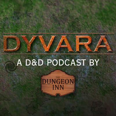 DYVARA: A D&D Podcast