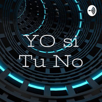 YO si Tu No