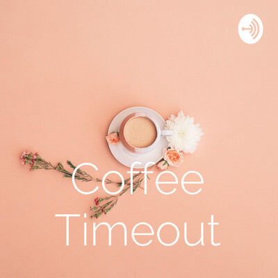 Coffee Timeout