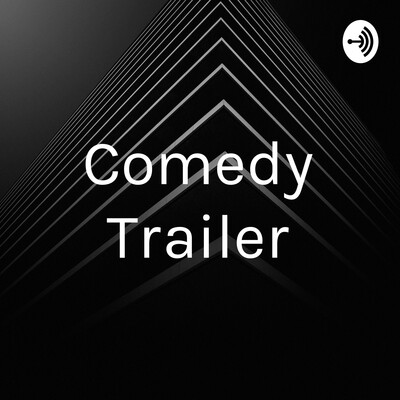 Comedy Trailer