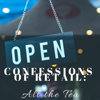 Confessions of Retail: All the Tea