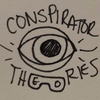 Conspirator Theories