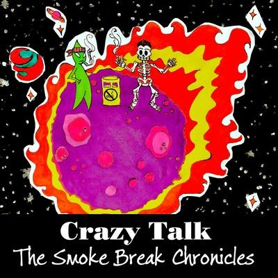Crazy Talk: The Smoke Break Chronicles