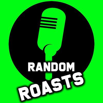 Random Roasts