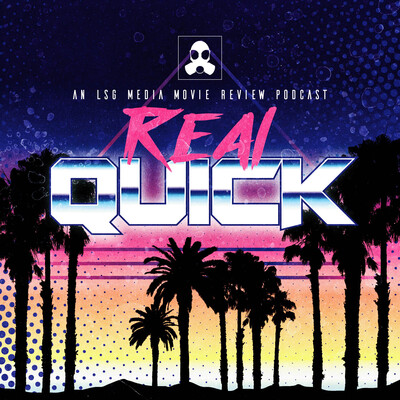 Real Quick? A Film Podcast