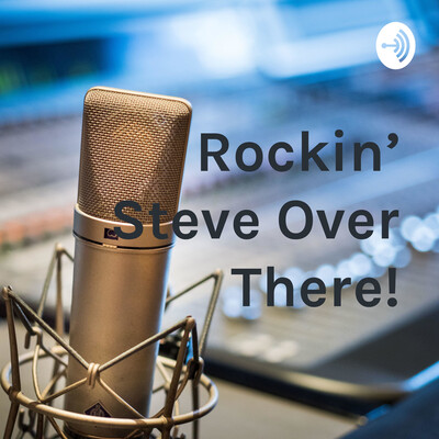 Rockin' Steve Over There!