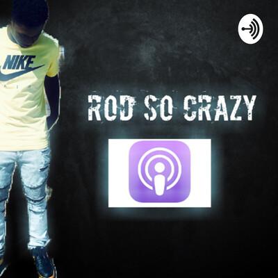 Rod So Crazy
