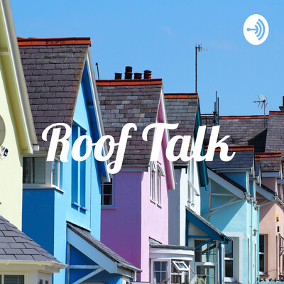 Roof Talk