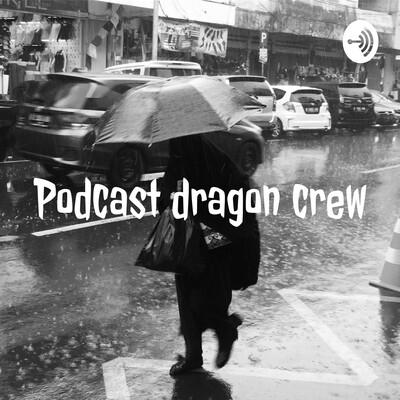 Podcast dragon crew