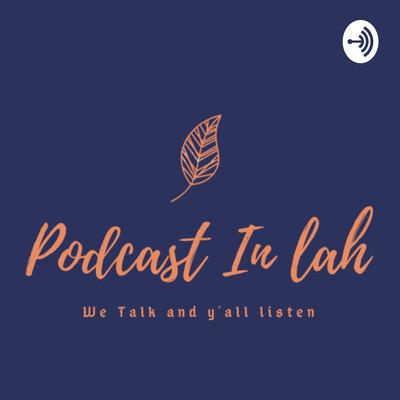 Podcast In Lah
