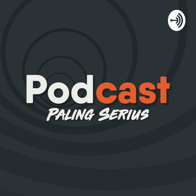 Podcast Paling Serius