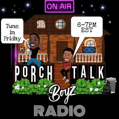 Porch Talk Boyz