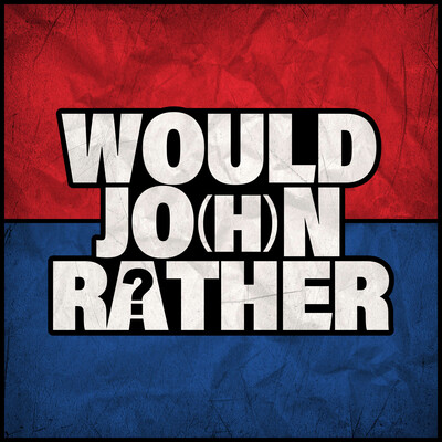 Would Jo(h)n Rather?