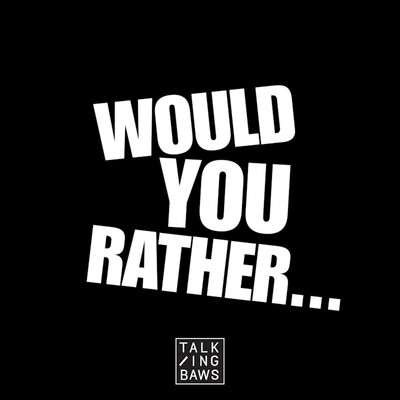 Would You Rather... podcast