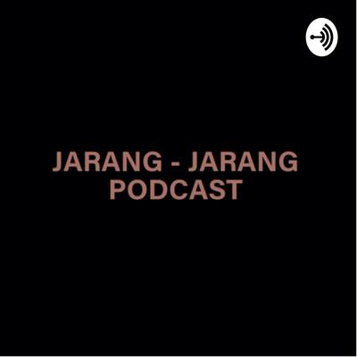 Jarang-Jarang Podcast