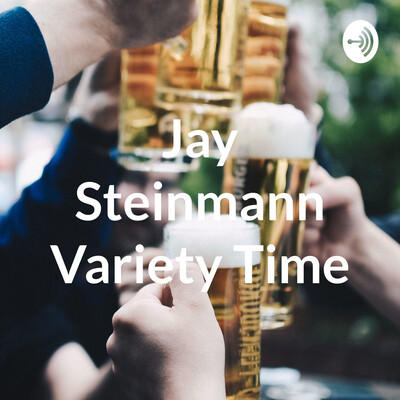 Jay Steinmann Variety Time