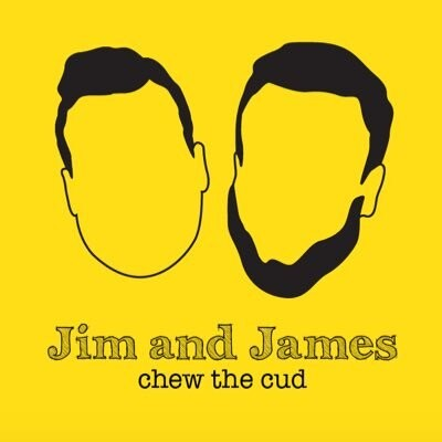 Jim and James Chew the Cud