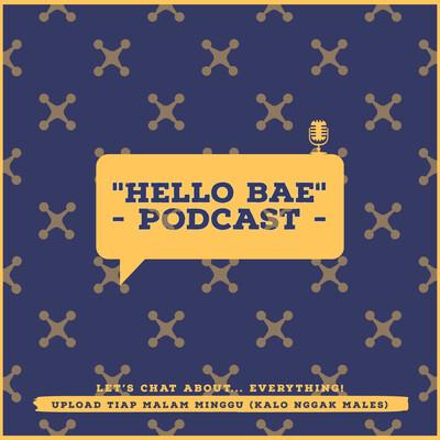Hello Bae Podcast