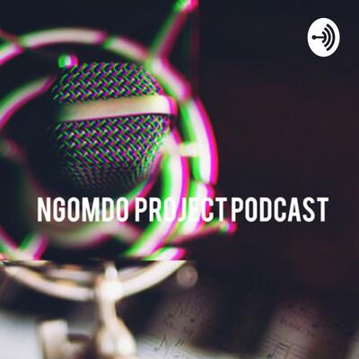 Ngomdo Project Podcast