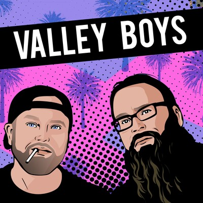 Valley Boys Podcast