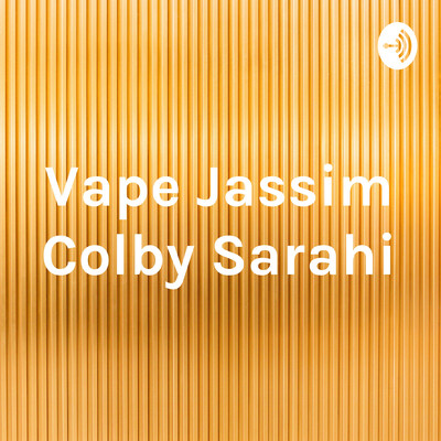 Vape Jassim Colby Sarahi