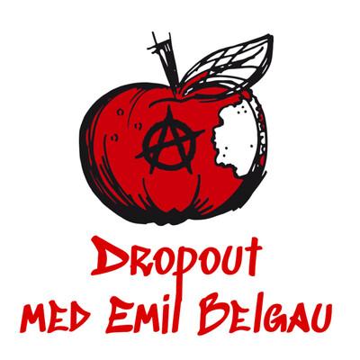 Dropout med Emil Belgau