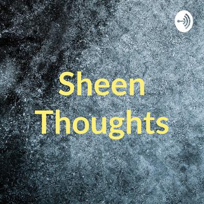 Sheen Thoughts