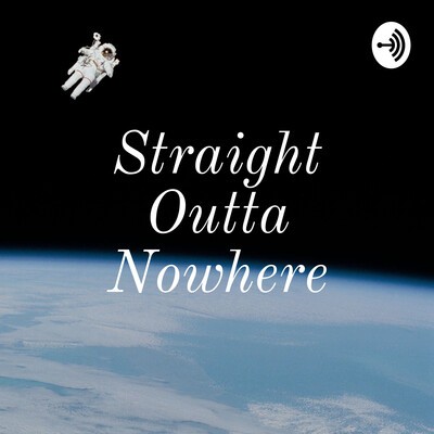 Straight Outta Nowhere