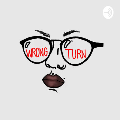 Wrong Turn Podcast