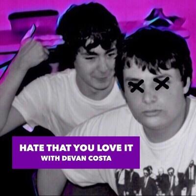 Hate That You Love It w/ Devan Costa