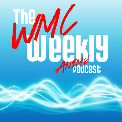 The Wave Motion Cannon Weekly Anime Podcast