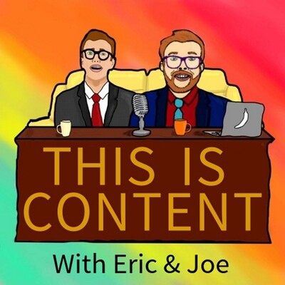 This Is Content With Eric & Joe