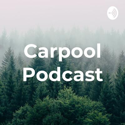 Carpool Podcast