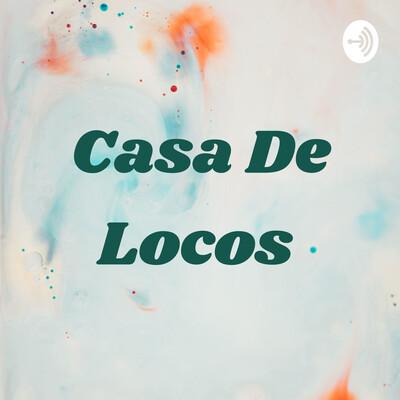 Casa De Locos