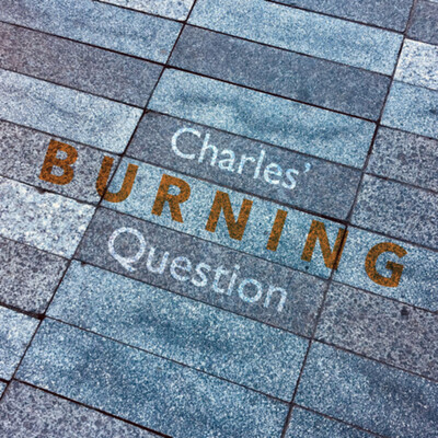 Charles' Burning Question