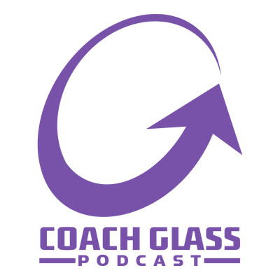 Coach Glass Podcast