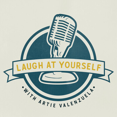 Laugh At Yourself with Artie Valenzuela