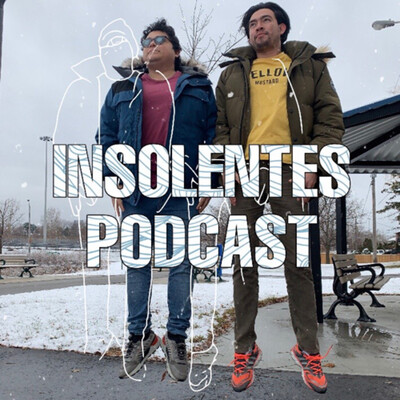 Insolentes Podcast