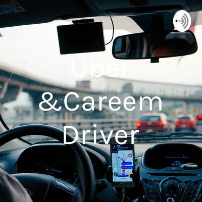 Uber &Careem Driver