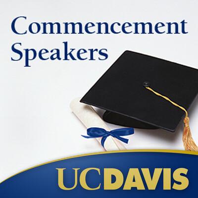 UC Davis Commencement Speakers