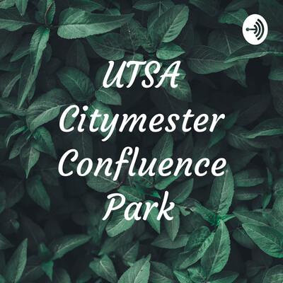 UTSA Citymester Confluence Park