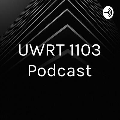 UWRT 1103 Podcast