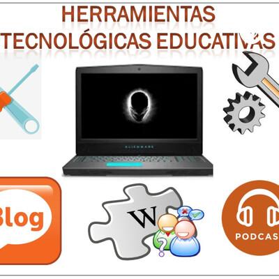 Qué son las Herramientas Tecnológicas Educativas?